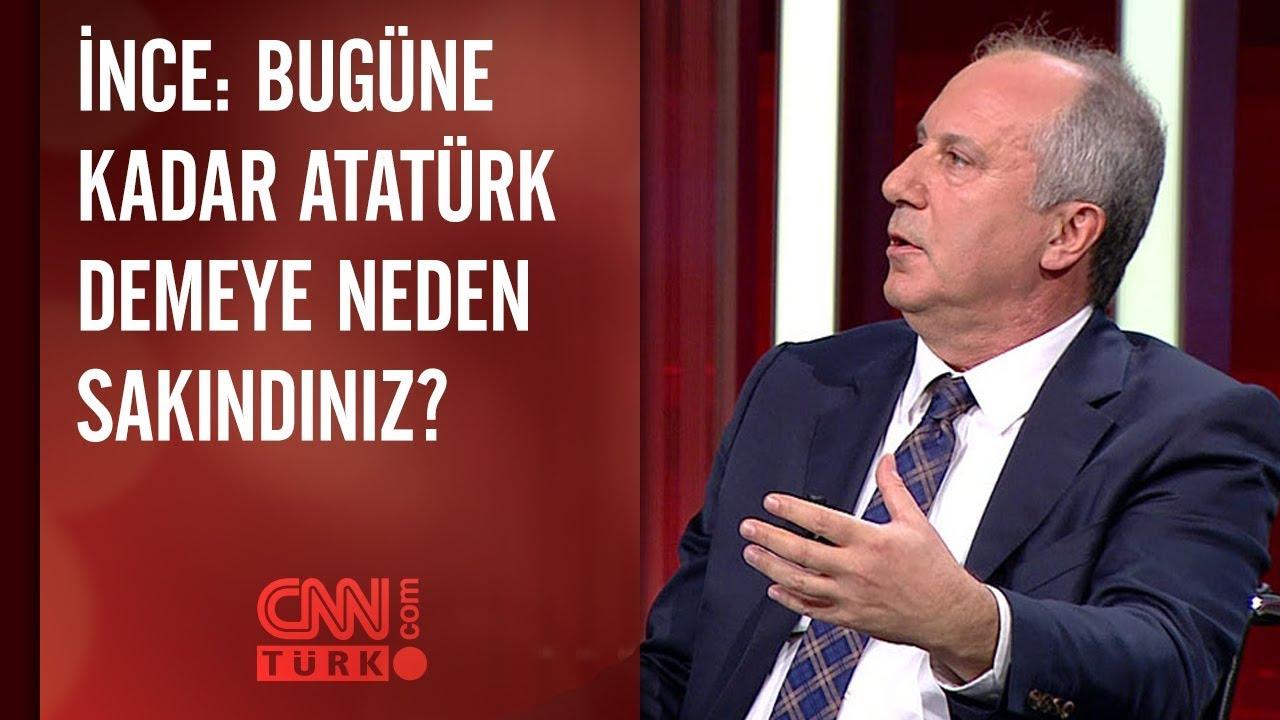 Muharrem İnce: Bugüne kadar Atatürk demeye neden sakındınız?