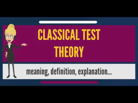 What is CLASSICAL TEST THEORY? What does CLASSICAL TEST THEORY mean?
