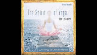 Ben Leinbach - The Spirit of Yoga (full album)