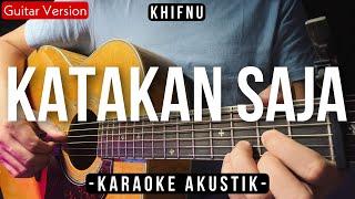 Katakan Saja - Khifnu Ft. Putri Delina [Karaoke Akustik]