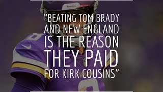 Breakdown   Beating Tom Brady and New England is the reason they paid for Kirk Cousins