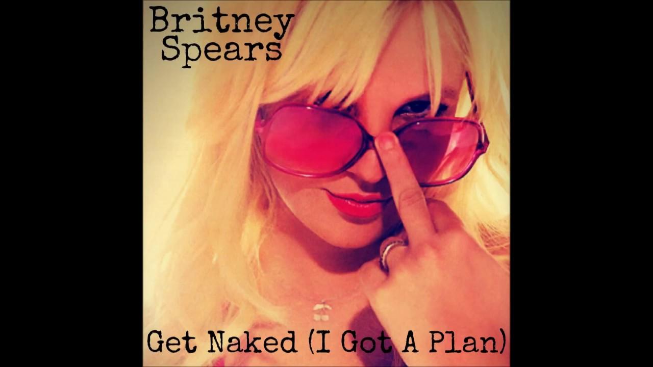 Get Naked (I Got a Plan) — Britney Spears | Last.fm