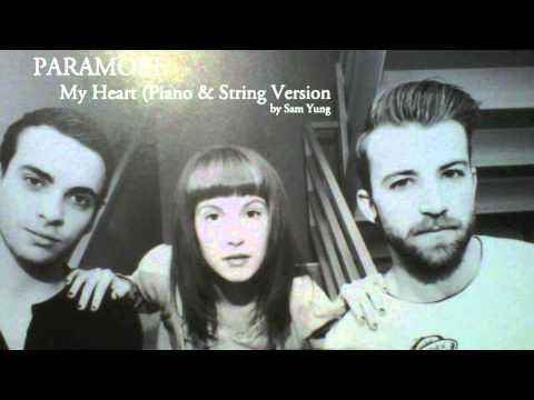 My Heart (Piano & String Version) - Paramore - by Sam Yung