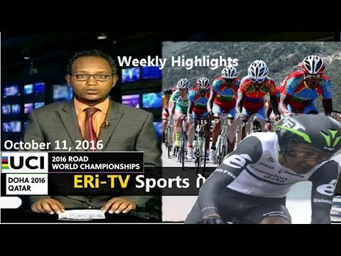 Eritrean ERi-TV Weekly Sports News (October 11, 2016) | Eritrea