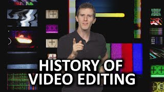 History of Video Editing As Fast As Possible