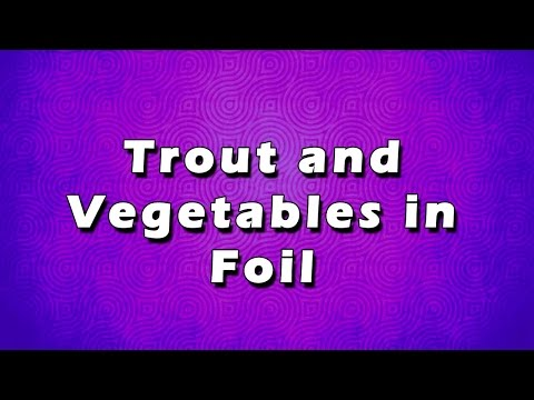 Trout and Vegetables in Foil | EASY TO LEARN | EASY RECIPES