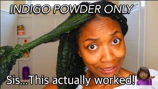 So...I dyed my natural hair black NATURALLY using Indigo powder.