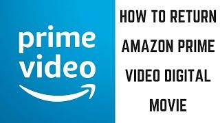 How to Return Amazon Prime Video Digital Movie