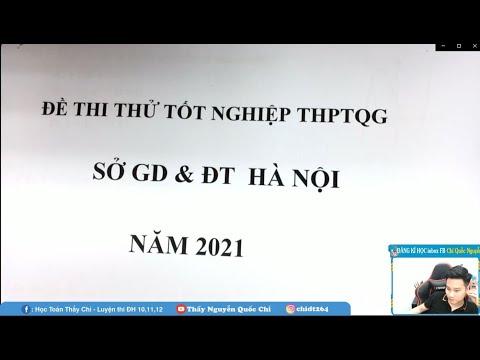 CHỮA ĐỀ THI THỬ SỞ HÀ NỘI 2021 - Thầy Nguyễn Quốc Chí