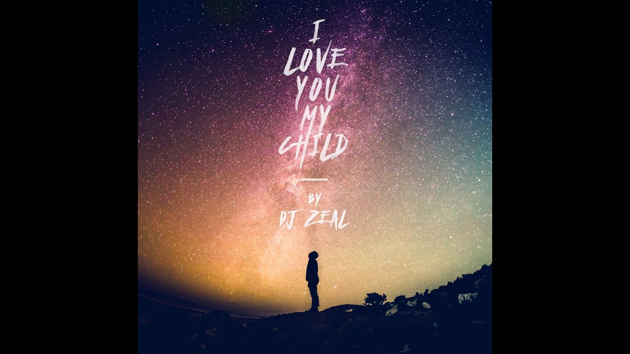 No Need Download By Dj Punjab: DJ Zeal- I Love You My Child (feat. Samantha Clarke