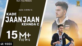 Kade Jaan Jaan Kehnda C : Jass Sidhu | MR.UR | RAjA'z Film (Official Video) Latest Song 2019