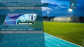 Mistrzostwa Polski do lat 16 w Lekkiej Atletyce - Bełchatów / LIVE / Dzień 1 [22.09.2018]