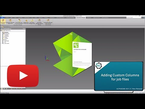 ALPHACAM 2021.0   What's New Videos   Automation Manager