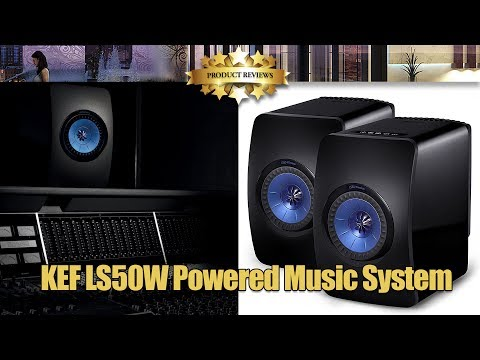 KEF LS50W Powered Music System | Unboxing, Setup, Operation & Settings