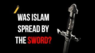 Islam - Spread by the Sword? - Response to Ex Muslims (Ahmadiyya)