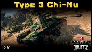 Обзор Type 3 Chi-Nu  - Выдержит ли конкуренцию? [WoT: Blitz]