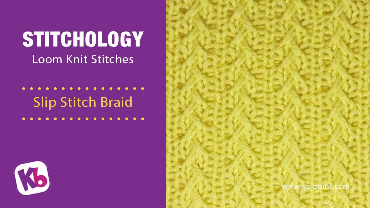 Slip Stitch Braid Loom Knitting Stitch Youtube
