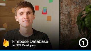 SQL Databases and the Firebase Database - The Firebase Database For SQL Developers #1