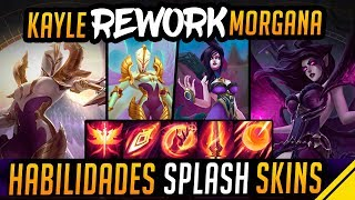 REWORK KAYLE y MORGANA - HABILIDADES, SKINS SPLASH ART LOL