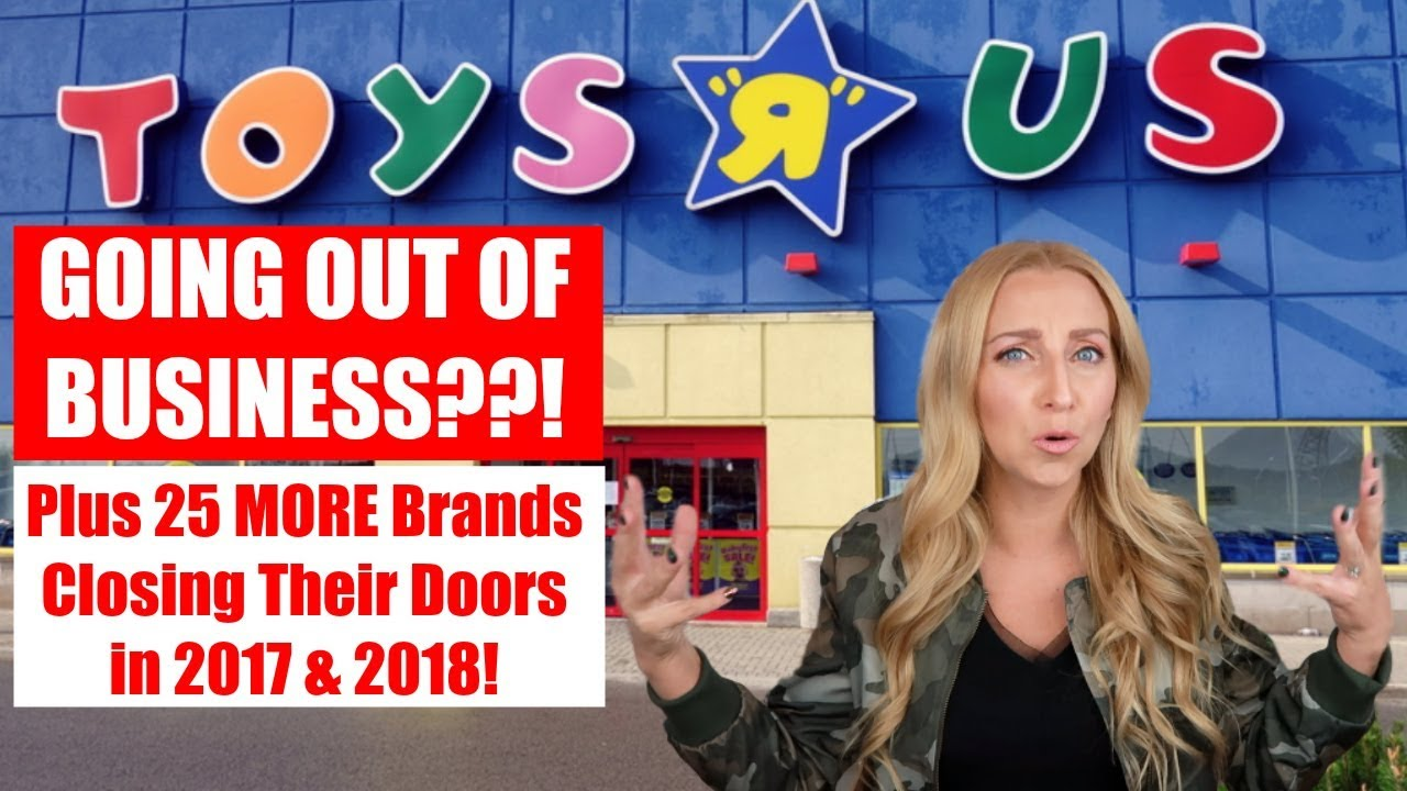Toys R Us is Going Out of Business?! + 25 Retail Stores that are ...