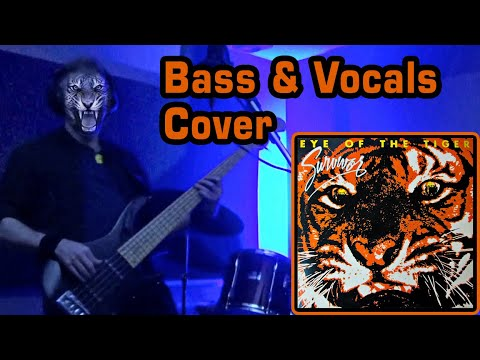 Eye Of The Tiger - Survivor (Bass & Vocals Cover with Lyrics)