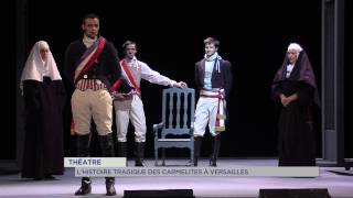Théâtre : l'histoire tragique des Carmélites à Versailles