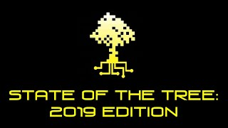 State of the Tree: 2019 Edition