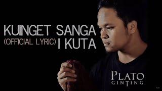 Plato Ginting - Kuinget Sanga I Kuta (Official Lyric Video)