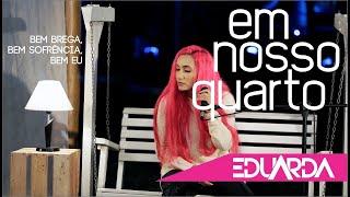 Eduarda Alves - Em Nosso Quarto ( DVD 2018 ) thumbnail