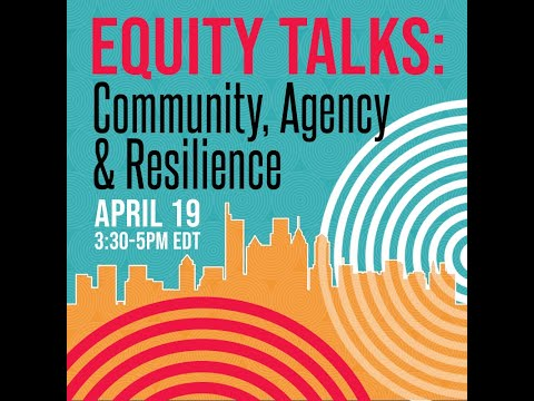 Equity Talks: Community Agency and Resilience
