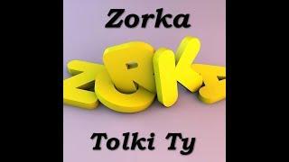 Zorka-Tolki Ty (2005)