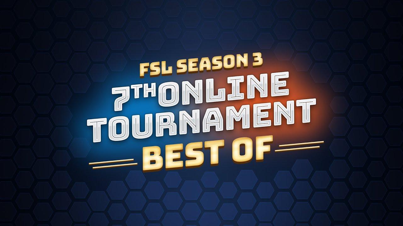 FSL Season 3: 7th Tournament Highlights