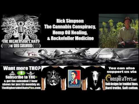 Rick Simpson -The Cannabis Conspiracy, Hemp Oil Healing, & Rockefeller Medicine