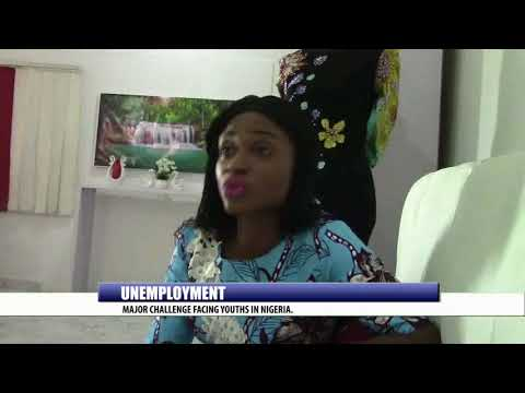 UNEMPLOYMENT: MAJOR CHALLENGE FACING YOUTH IN NIGERIA
