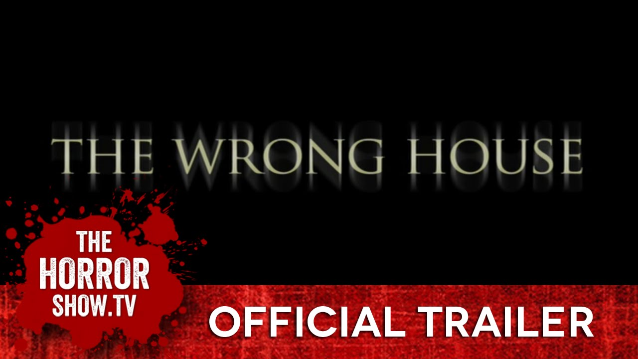 Download THE WRONG HOUSE (TheHorrorShow.TV Trailer)