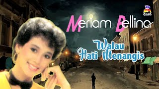 Meriam Bellina - Walau Hati Menangis (Official Lyric Video)