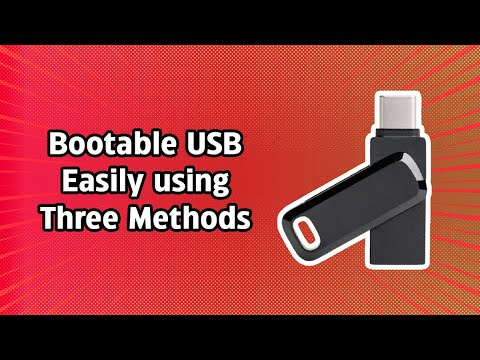 How to Make a Bootable USB Drive Easily using Three different Methods