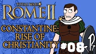Total War: Rome 2 - Constantine: Rise of Christianity - Part 8