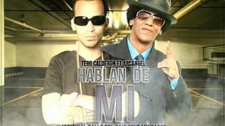 Tego Calderon Ft Arcangel - Hablan de mi (REGGAETON 2012)