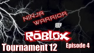 Ninja Warrior of Roblox: The Course Strikes Back (Tournament 12), Episode 4