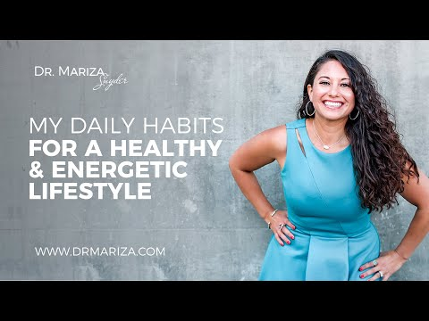 My Daily Habits for a Healthy & Energetic Lifestyle