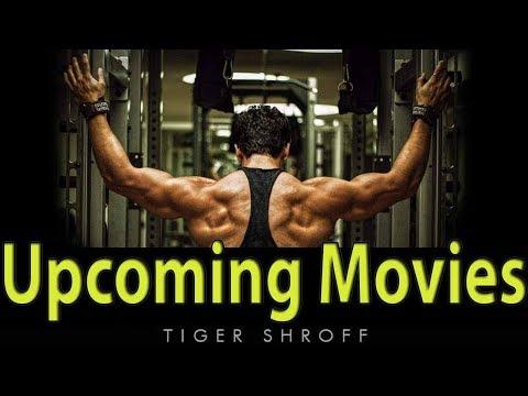 Upcoming movies | 2018-19 Tiger ka Dhamaka  | Tiger Shroff |