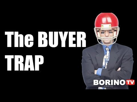 Real Estate Agents Watch Out For The Buyer Trap - Borino TV