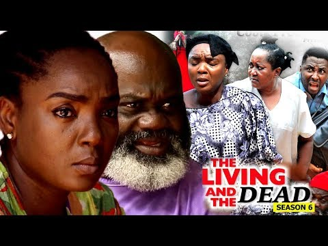 The Living And The Dead Season 6 Finale - 2018 Latest Nigerian Nollywood Movie Full HD