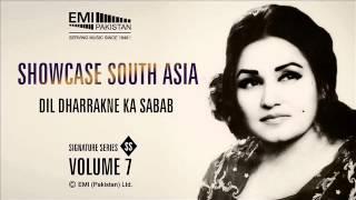 Dill Dharkne Ka Sabab | Madam Noor Jehan | Showcase South Asia - Vol.7