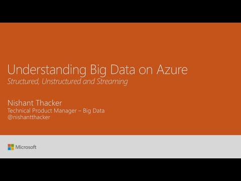 Understanding big data on Azure - structured, unstructured and streaming | BRK2293
