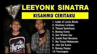 Download lagu LEEYONK SINATRA FULL ALBUM KISAHMU CERITAKU
