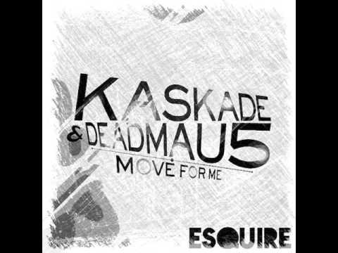 Kaskade & Deadmau5 - Move For Me 17 (eSQUIRE Bootleg Remix)
