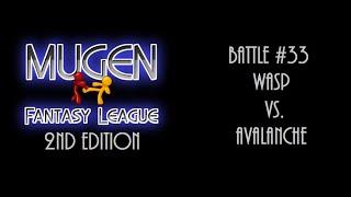 Mugen Fantasy League 2nd Edition #33: Wasp Vs. Avalanche