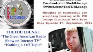 Mini-Episode #7 - September 2011 - Kyle Ross pro wrestling booking